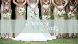 2018 Wedding Trends to Watch Out for